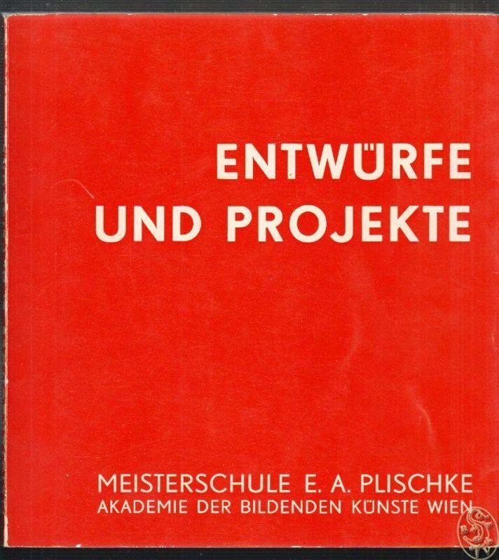 Entwürfe und Projekte. Meisterschule E. A. Plischke.