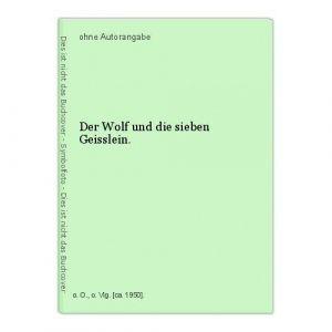 Der Wolf und die sieben Geisslein.
