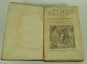 Opera, quae extant, omnia Plutarchi chaeronei, ethica sive moralia complectentia
