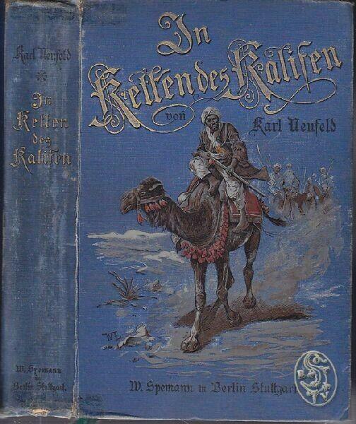 NEUFELD, In Ketten des Kalifen. Zwölf Jahre... 1899 0