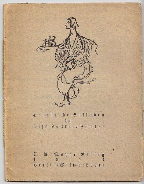 LASKER-SCHÜLER, Hebräische Balladen. 1913