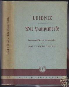 LEIBNIZ, Die Hauptwerke. Zusammengefasst und... 1949