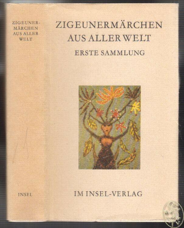 Zigeunermärchen aus aller Welt. Erste Sammlung. Unter Mitarbeit von Milena Hübsc