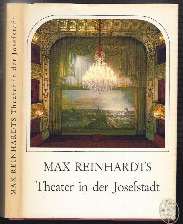 Max Reinhardts Theater in der Josefstadt. Eines der schönsten Theater der Welt.
