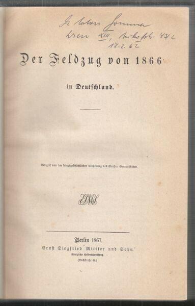 Der Feldzug von 1866 in Deutschland. Redigirt... 1867