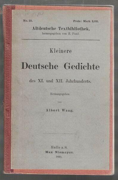 WAAG, Kleinere Deutsche Gedichte des XI. und... 1890