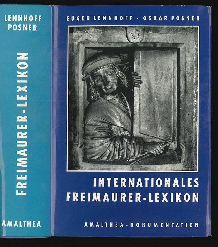 Internationales Freimaurerlexikon. LENNHOFF, Eugen - POSNER, Oskar.