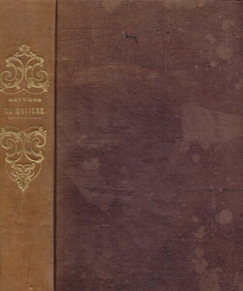MOLIÈRE Jean-Baptiste Poquelin., Oeuvres... 1840