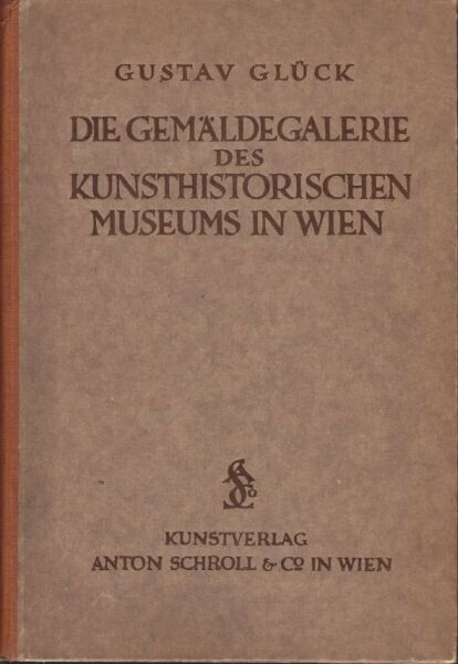 GLÜCK, Die Gemäldegalerie des Kunsthistorischen... 1925