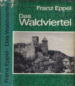 EPPEL, Das Waldviertel. Seine Kunstwerke,... 1963