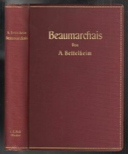 Beaumarchais. Eine Biographie. BETTELHEIM, Anton.