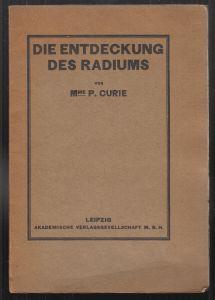 Die Entdeckung des Radiums. Rede gehalten am 11. Dezember 1911 in Stockholm bei