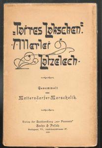 Torres Lokschen. Allerlei Lotzelech. MATTERSDORFER-MARSCHELIK.