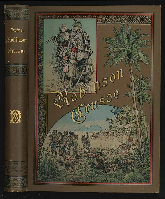 Leben und seltsame, überraschende Abenteuer des Robinson Crusoe. Von ihm selbst