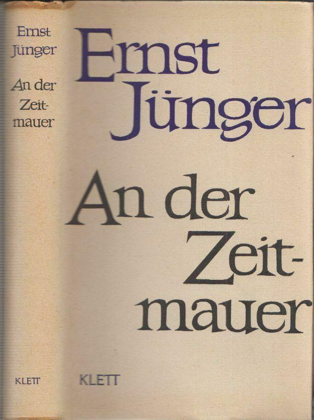 An der Zeitmauer. JÜNGER, Ernst.