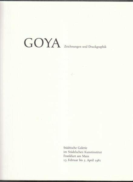Francisco Goya. Zeichnungen und Druckgraphik. 1981