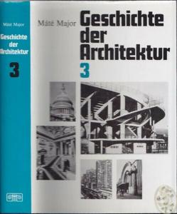MAJOR, Geschichte der Architektur. Band 3.... 1984