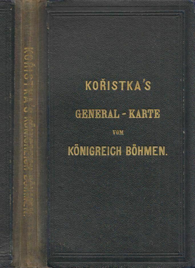 General-Karte des Königreiches Böhmen entworfen und nach den neuesten Aufnahmen 0
