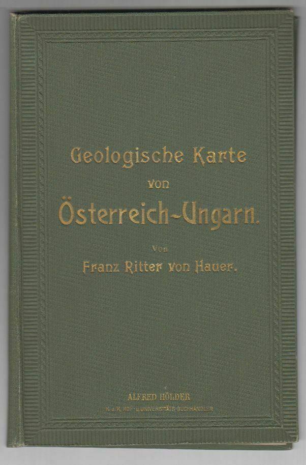 Geologische Karte von Österreich-Ungarn mit Bosnien und Montenegro. HAUER, Franz 0