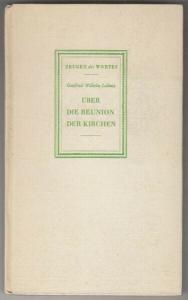 LEIBNIZ, Über die Reunion der Kirchen. Auswahl... 1939