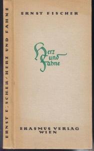 FISCHER, Herz und Fahne. Gedichte. 1949