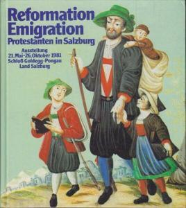 Reformation Emigration Protestanten in Salzburg. 1981