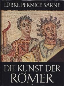LÜBKE-PERNICE., Die Kunst der Römer. 1958