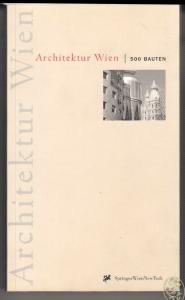 Architektur Wien. 500 Bauten. Herausgegeben von Stadtplanung Wien, Magistratsabt