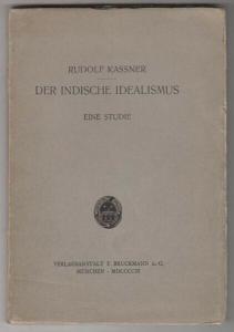 KASSNER, Der indische Idealismus. Eine Studie. 1903