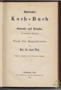 WIEL, Diätisches Koch-Buch für Gesunde und... 1878