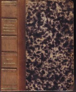 NEYRAGUET, Compendium Theologiae Moralis Sancti... 1851