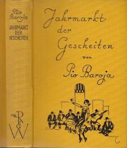 BAROJA, Jahrmarkt der Gescheiten. Roman. Aus... 1927