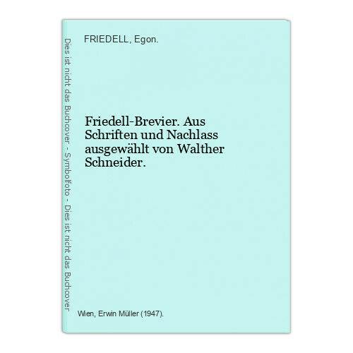 Friedell-Brevier. Aus Schriften und Nachlass ausgewählt von Walther Schneider. F 0