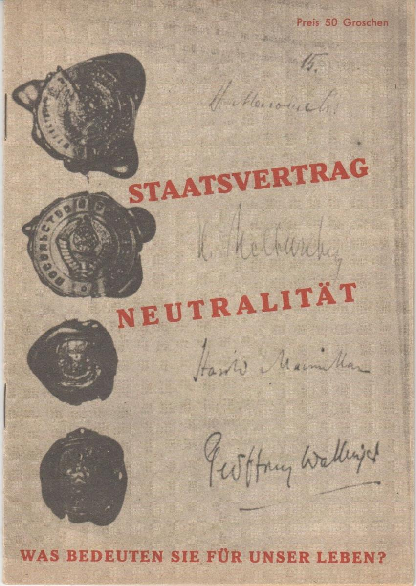 Staatsvertrag,  Neutralität. Was bedeuten sie für unser Leben? 0