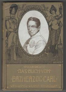 Das Buch vom Erzherzog Carl für Schule und Haus. CRISTE, Oskar.