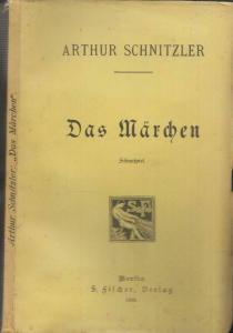 Das Märchen. Schauspiel in drei Aufzügen. SCHNITZLER, Arthur