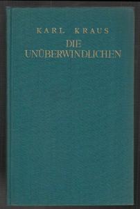 Die Unüberwindlichen. Nachkriegsdrama in vier Akten. KRAUS, Karl.