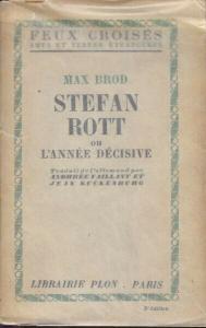 BROD, Stefan Rott ou l'Année Décisive. Traduit... 1935