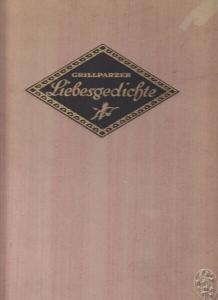 GRILLPARZER, Liebesgedichte in Nachbildungen... 1922