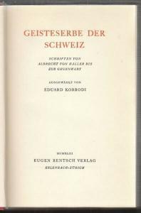 KORRODI, Geisteserbe der Schweiz. Schriften von... 1943