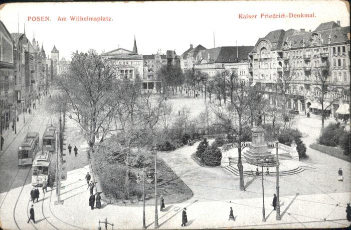 Posen Poznan Posen Strassenbahn Wilhelmsplatz Kaiser Friedrich-Denkmal * / Poznan /