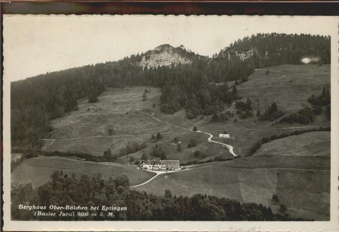 Eptingen Berghaus Oberboelchen   Basler Jura Kat. Eptingen