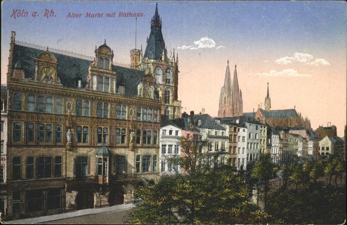 Koeln Alter Markt mit Rathaus Kat. Koeln