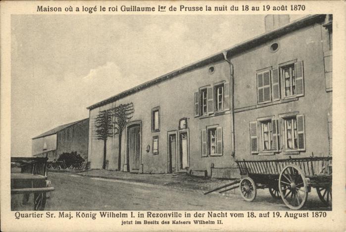 Rezonville Maison Roi Guillaume de Prusse Koenig Wilhelm I Kat. Rezonville