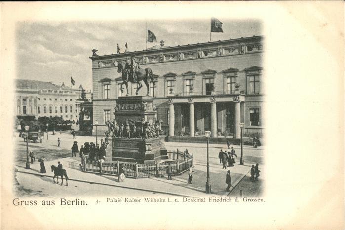 Berlin Palais Kaiser Wilhelm Denkmal Friedrich des grossen Pferd / Berlin /Berlin Stadtkreis