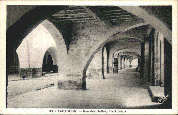 Tarascon Tarascon Rue des Halles * / Tarascon /Arrond. d Arles