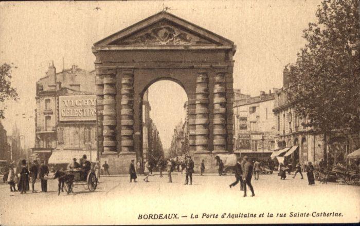 Bordeaux Bordeaux Porte Aqauitaine Rue Sainte-Catherine * / Bordeaux /Arrond. de Bordeaux