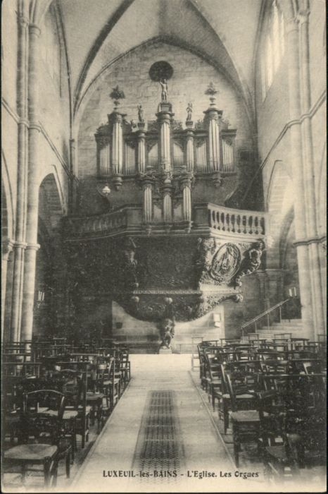 Luxeuil-les-Bains Luxeuil-les-Bains Eglise Orgues * / Luxeuil-les-Bains /Arrond. de Lure