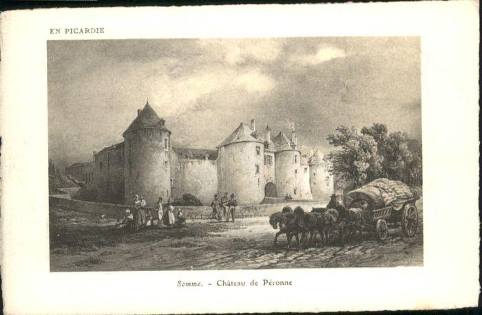 Peronne Somme Peronne Somme Chateau * / Peronne /Arrond. de Peronne