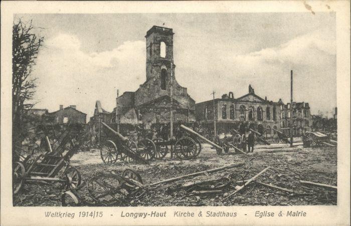Longwy Lothringen Longwy-Haut Kirche Stadthaus Eglise Mairie Zerstoerung Kanone x / Longwy /Arrond. de Briey